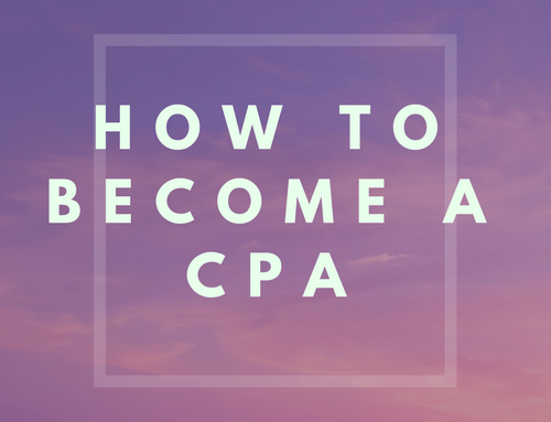How To Become a CPA: Step by Step Guide