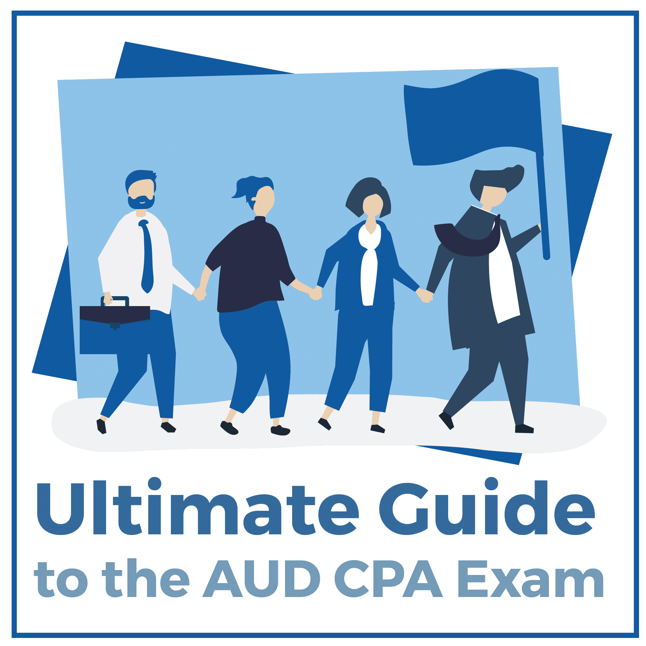 Ultimate Guide to the AUD CPA Exam