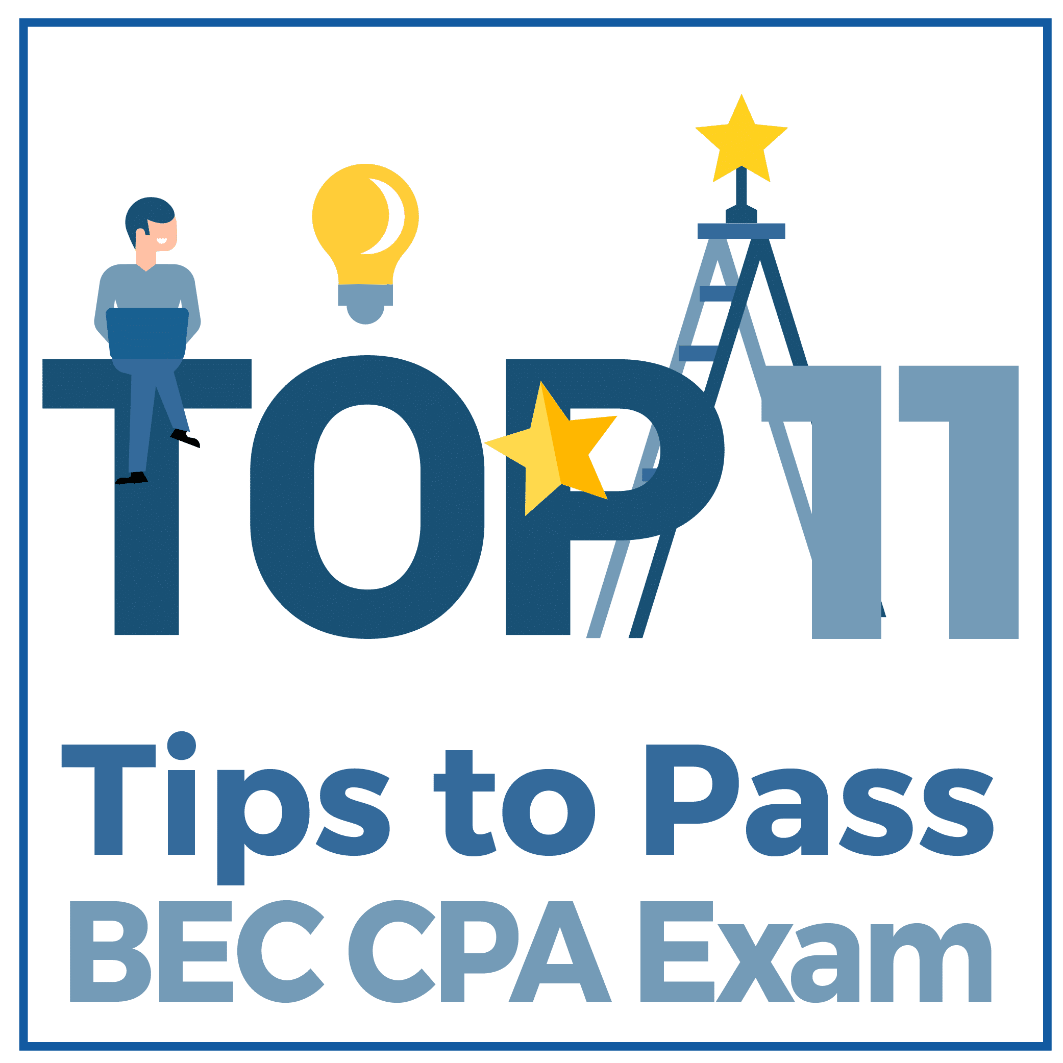Top 11 Tips to Pass BEC CPA Exam