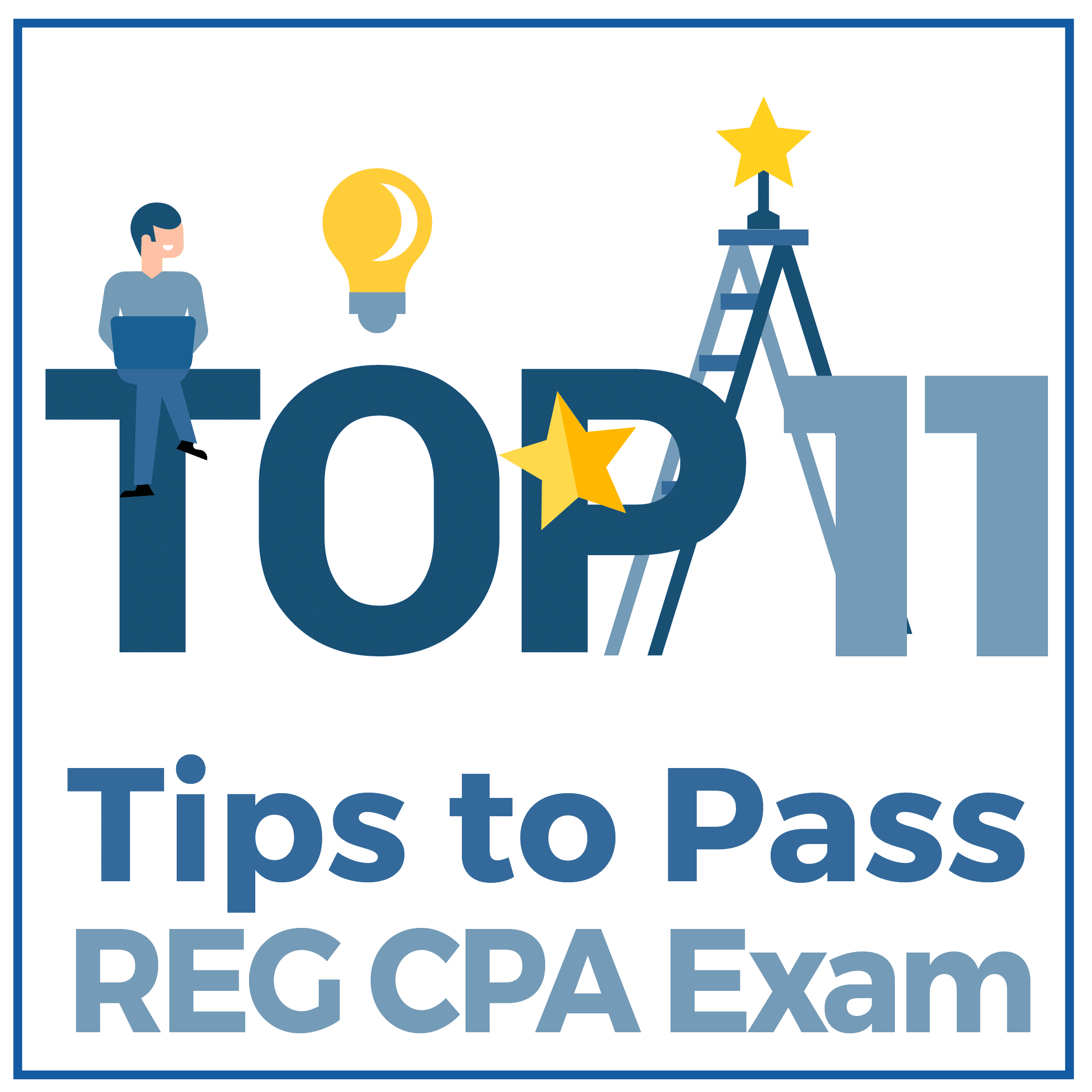 Top 11 Tips to Pass REG CPA Exam