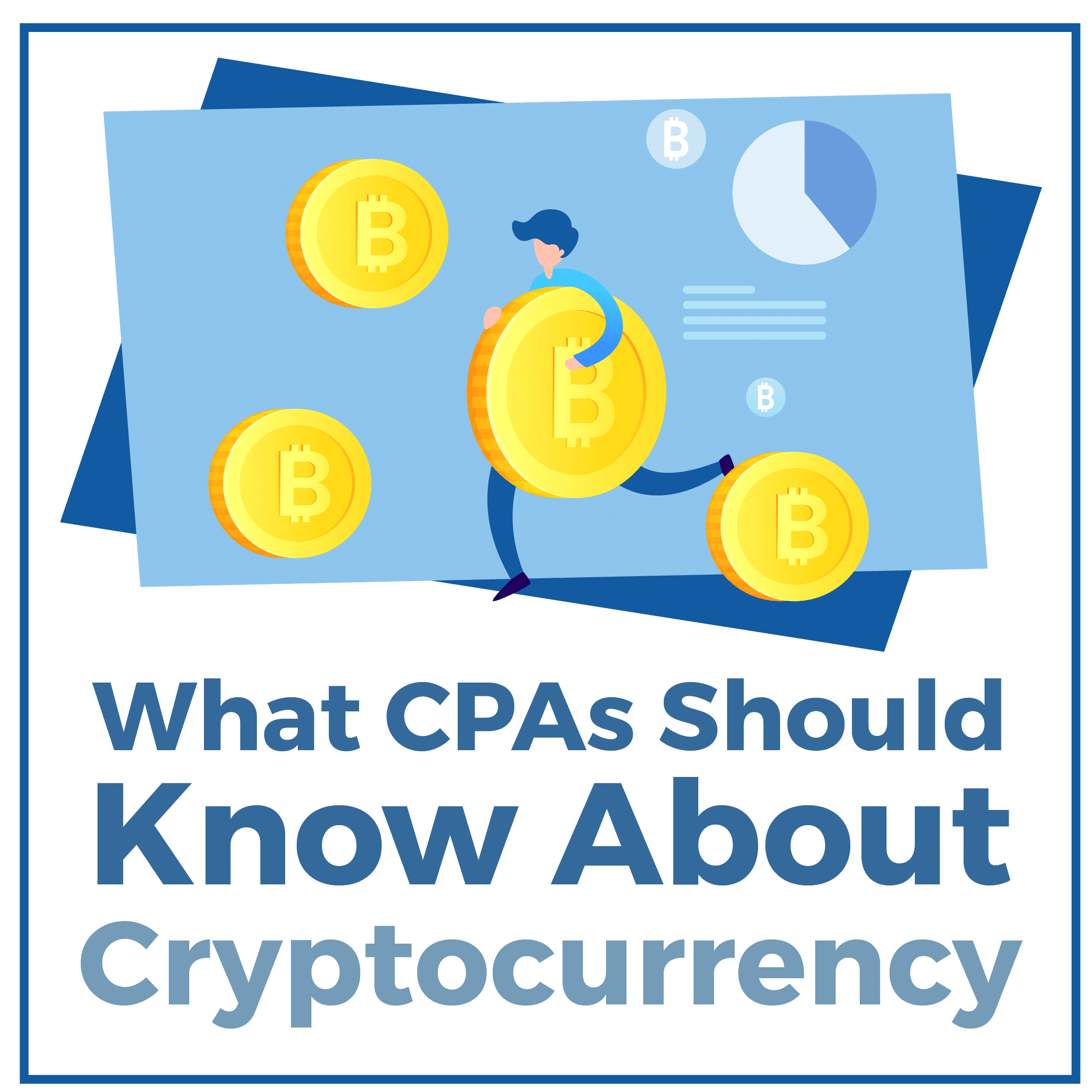 What CPAs Should Know About Cryptocurrency