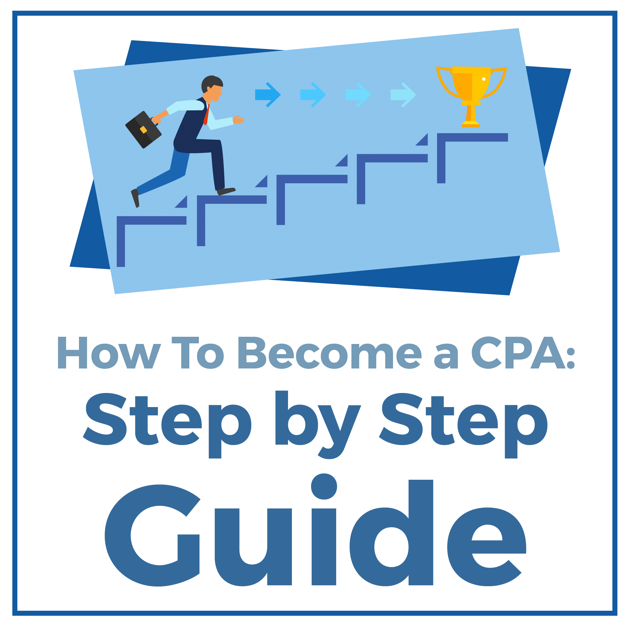 How to Become a CPA: Step-by-Step Guide