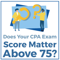 Does Your CPA Exam Score Matter Above 75?