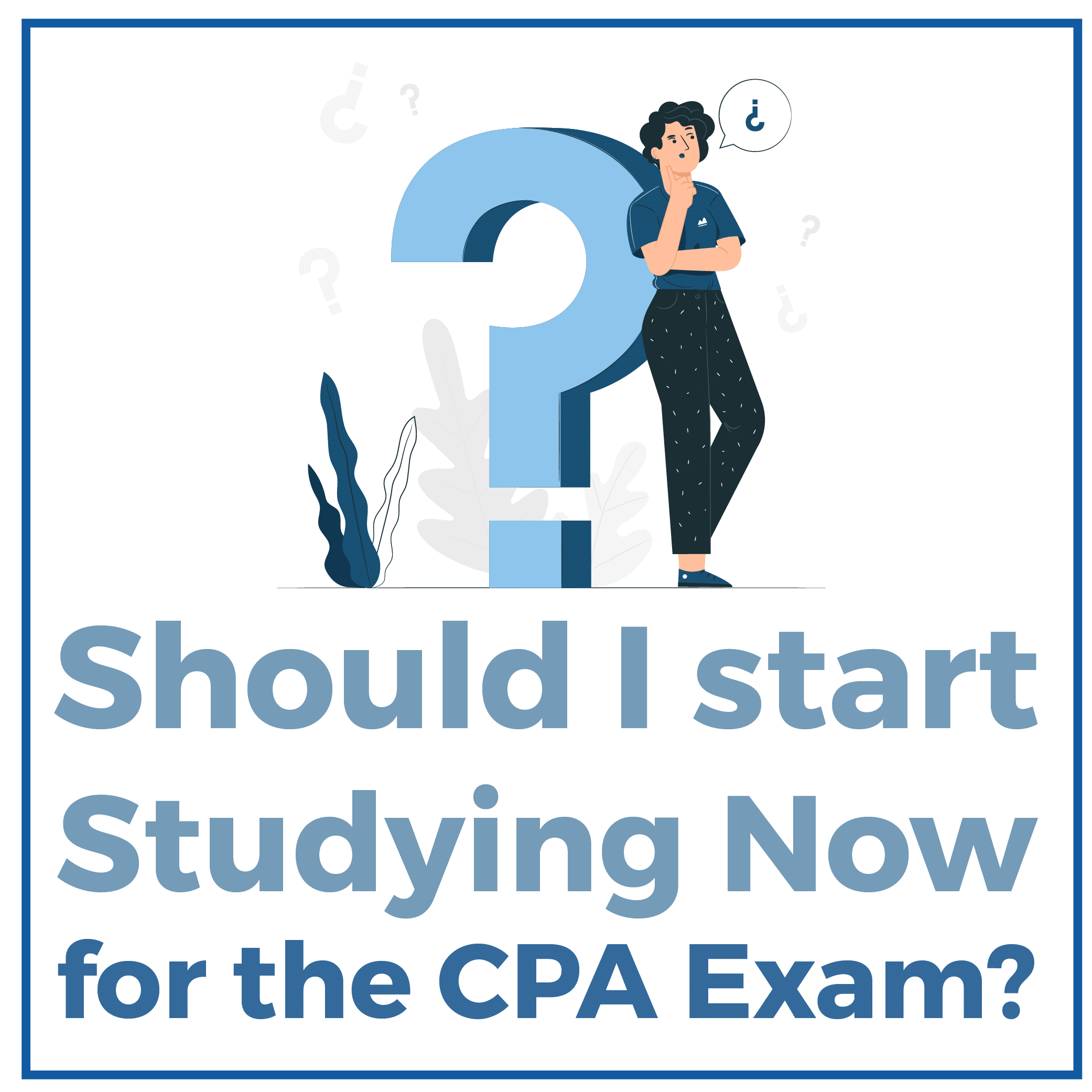Should I Start Studying Now for the CPA Exam?
