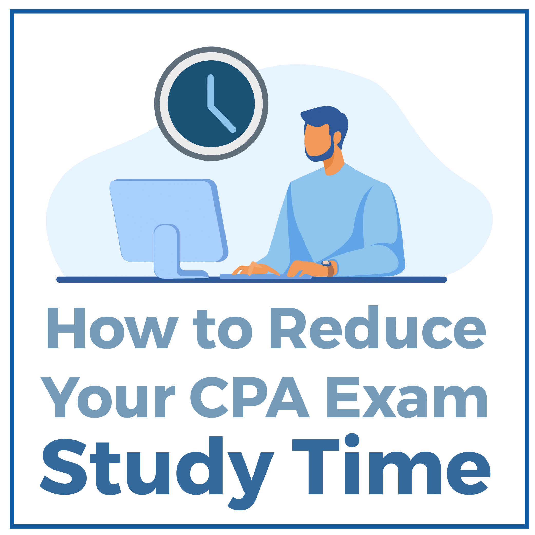 How to Reduce Your CPA Exam Study Time
