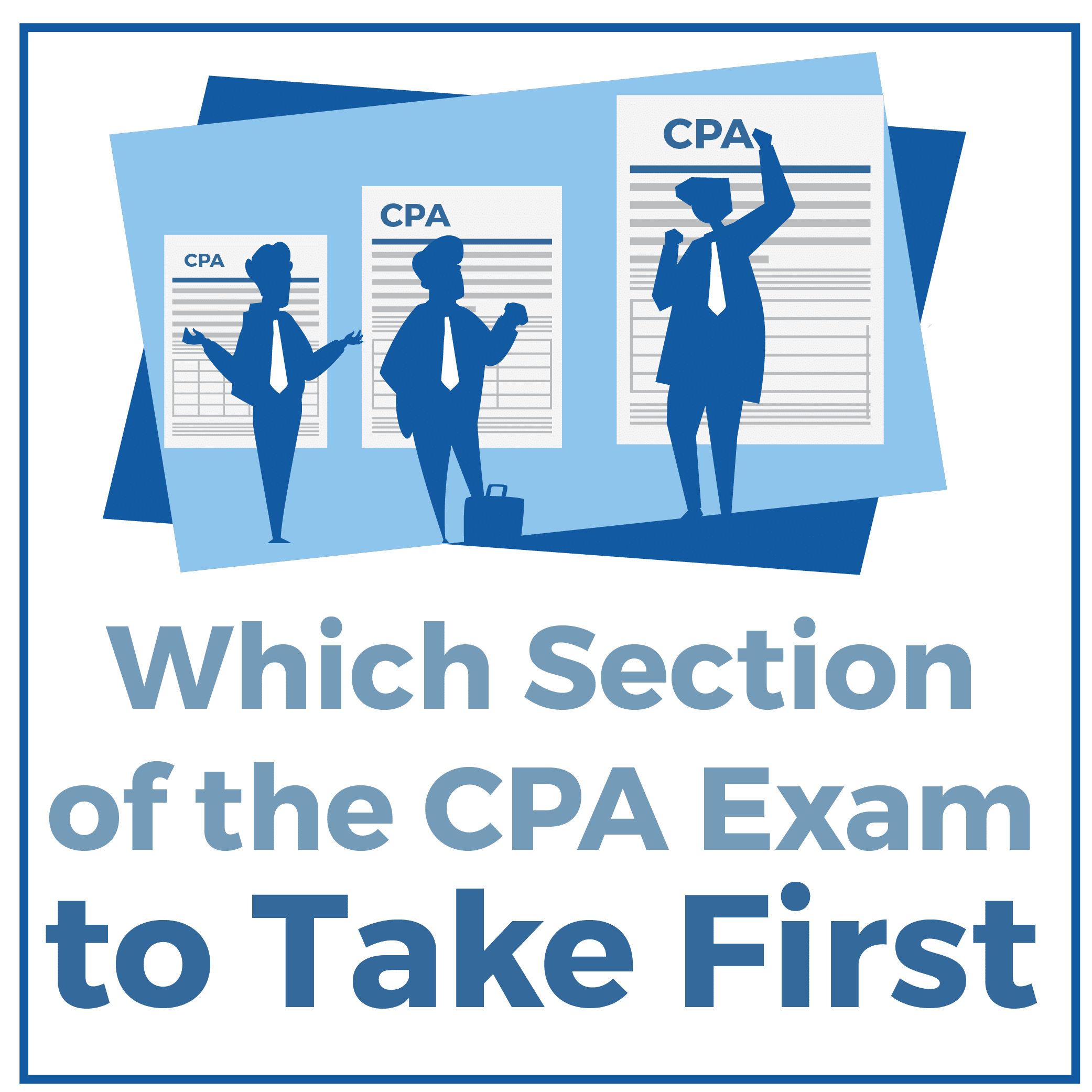 Which Section of the CPA Exam to Take First