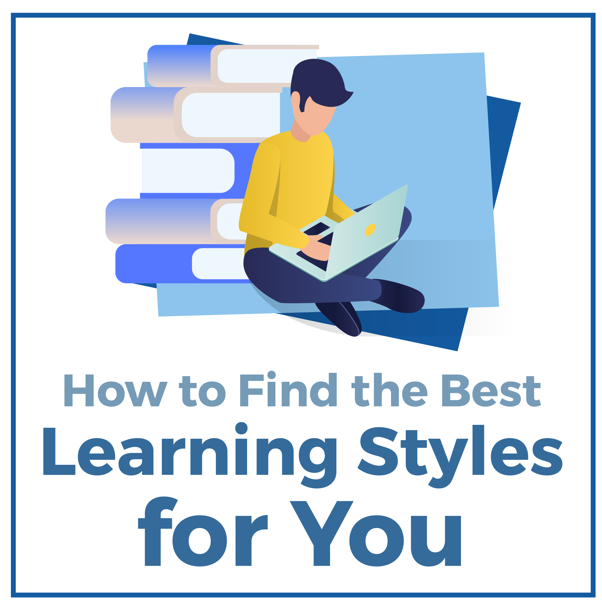 How to Find the Best Learning Styles for You