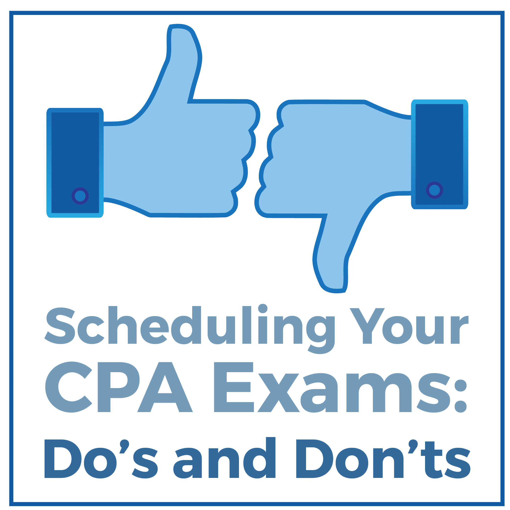 Scheduling Your CPA Exams: Do's and Don'ts